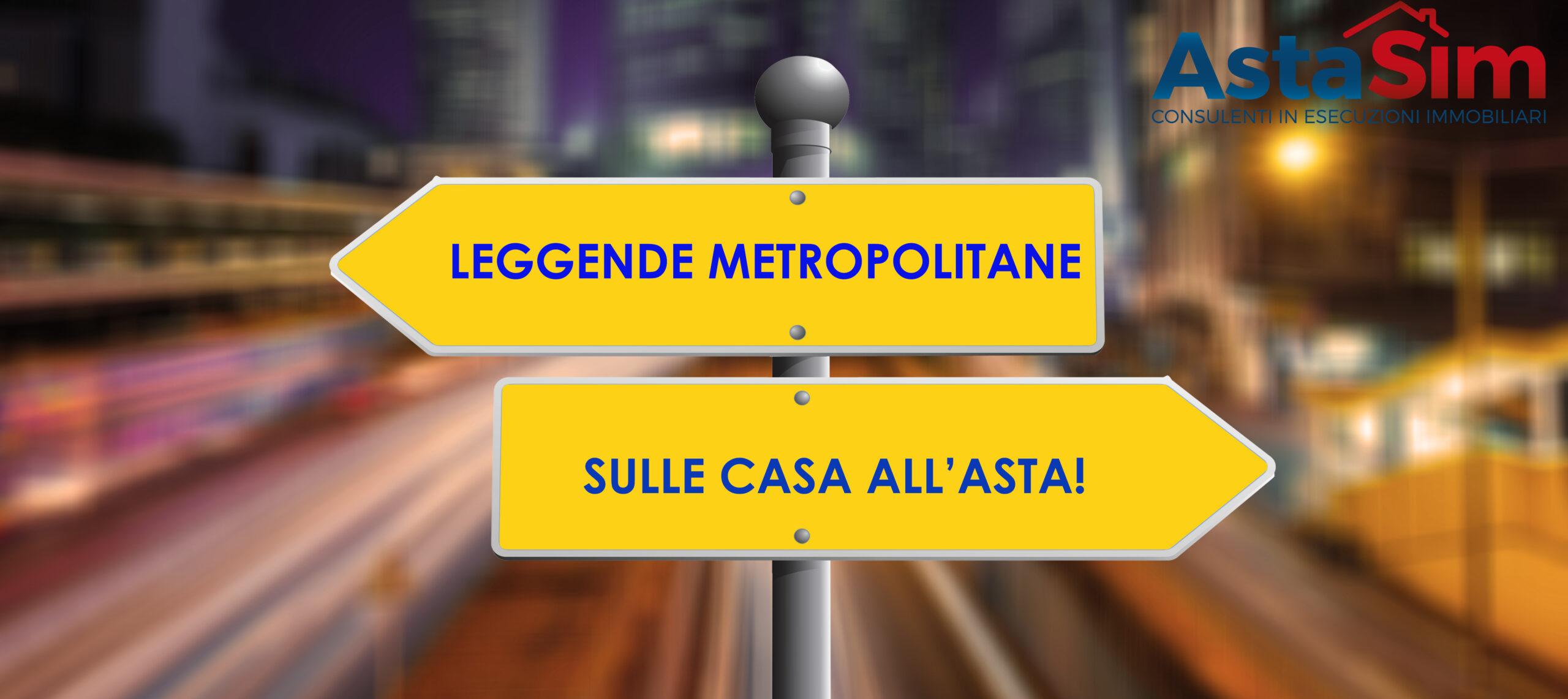 LEGGENDE METROPOLITANE SULLE CASE ALL'ASTA!